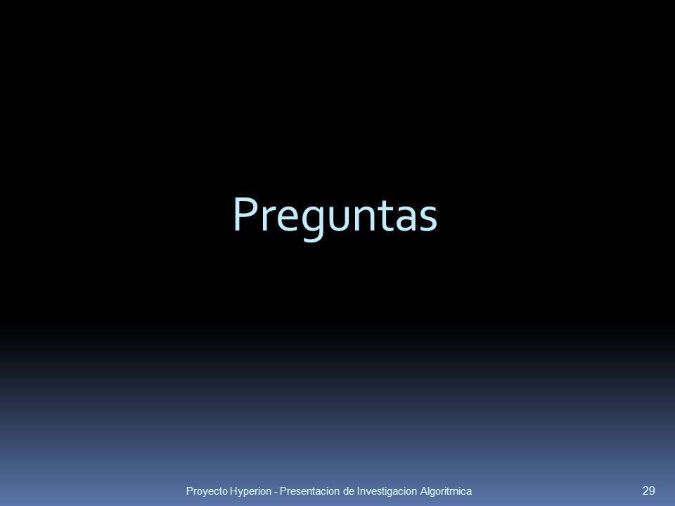 Preguntas Proyecto Hyperion - Presentacion de Investigacion Algoritmica