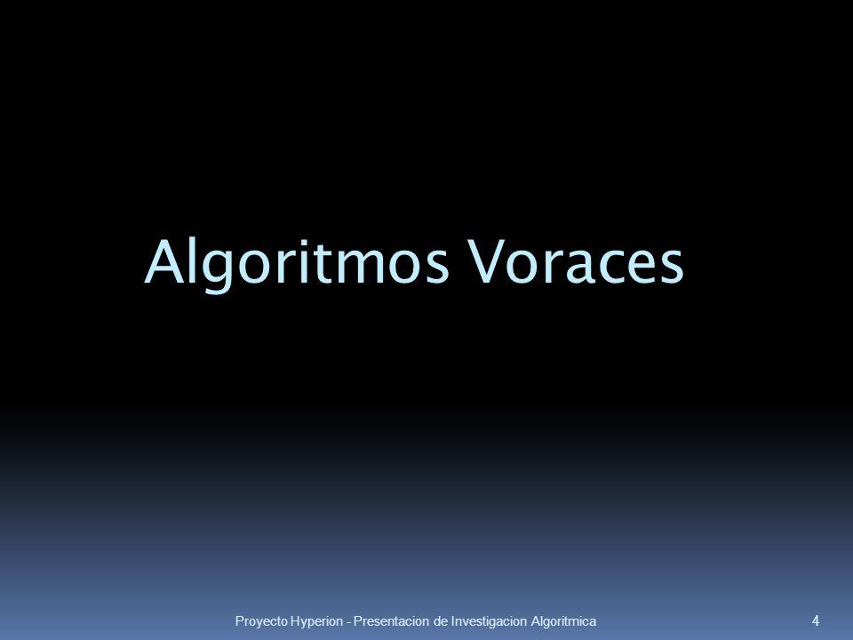 Algoritmos Voraces Proyecto Hyperion - Presentacion de Investigacion Algoritmica