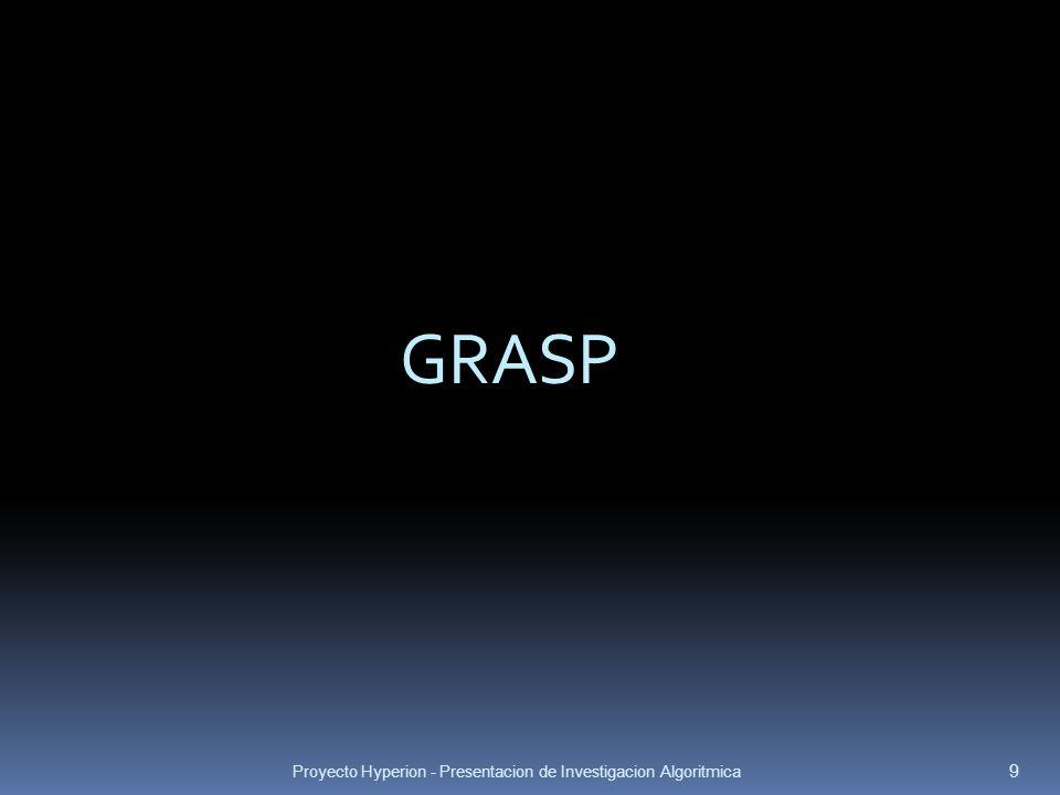 GRASP Proyecto Hyperion - Presentacion de Investigacion Algoritmica