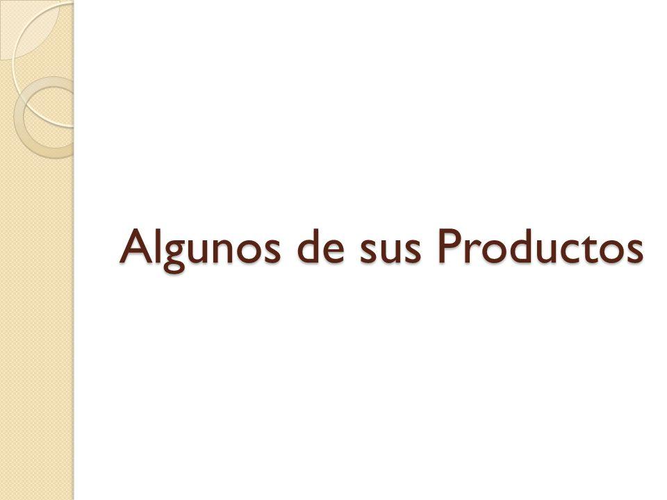 Algunos de sus Productos