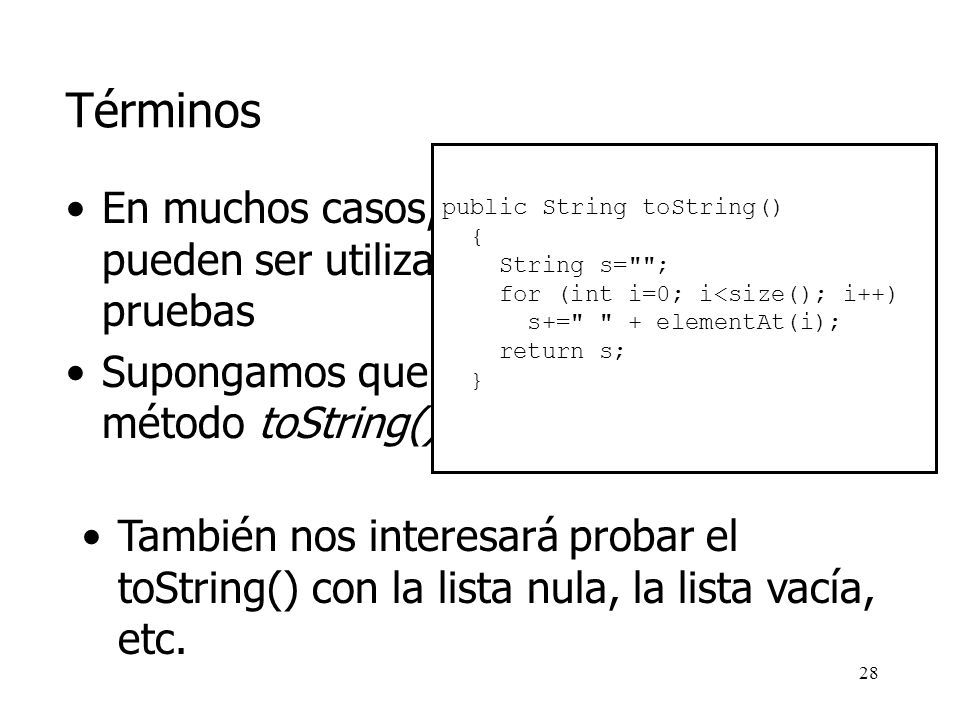 Términos public String toString() { String s= ; for (int i=0; i<size(); i++) s+= + elementAt(i);