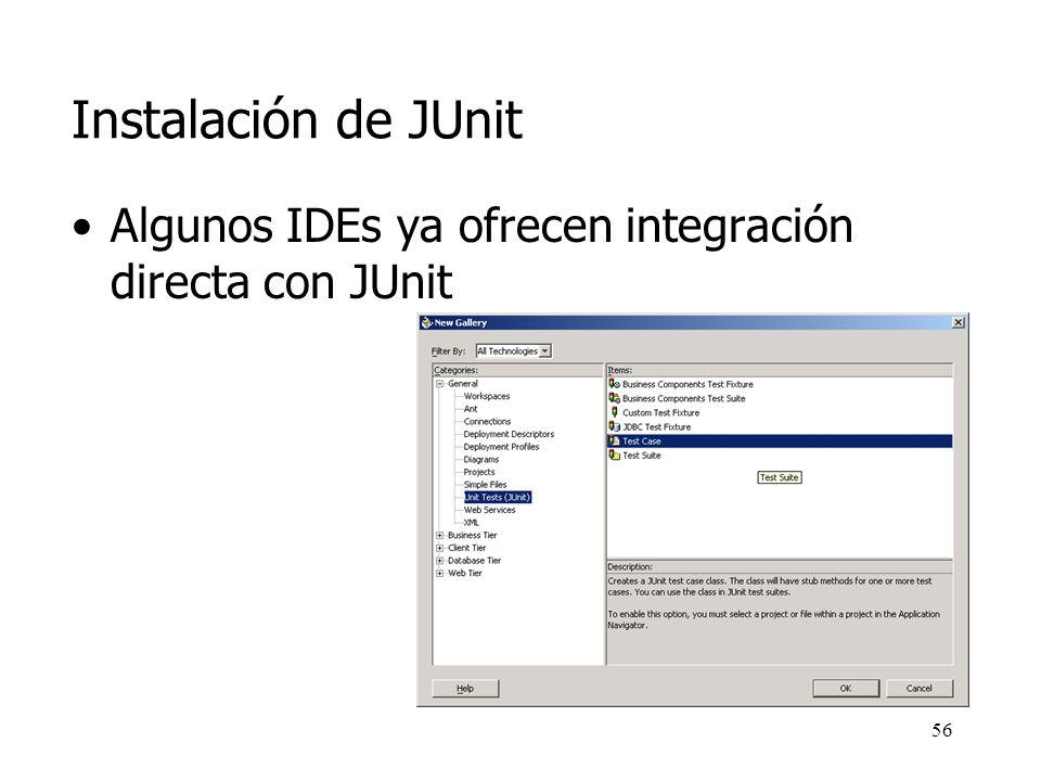 Instalación de JUnit Algunos IDEs ya ofrecen integración directa con JUnit