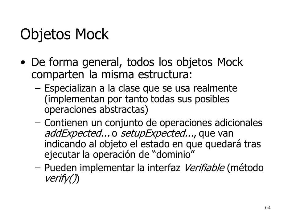 Objetos Mock De forma general, todos los objetos Mock comparten la misma estructura: