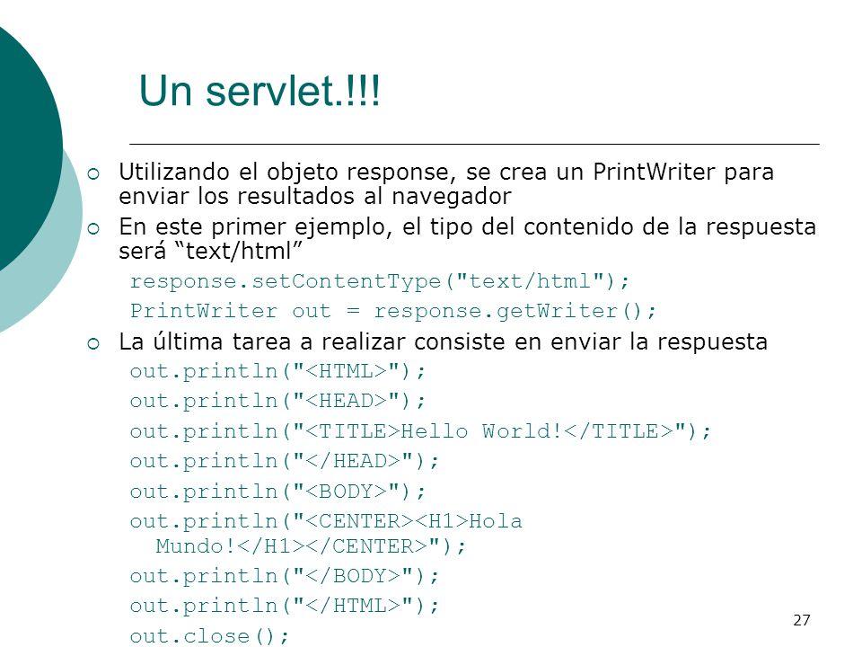 Un servlet.!!! Utilizando el objeto response, se crea un PrintWriter para enviar los resultados al navegador.