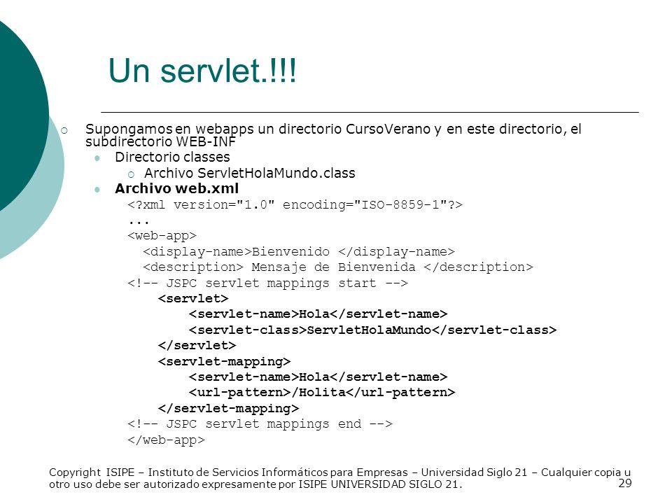 Un servlet.!!! Supongamos en webapps un directorio CursoVerano y en este directorio, el subdirectorio WEB-INF.