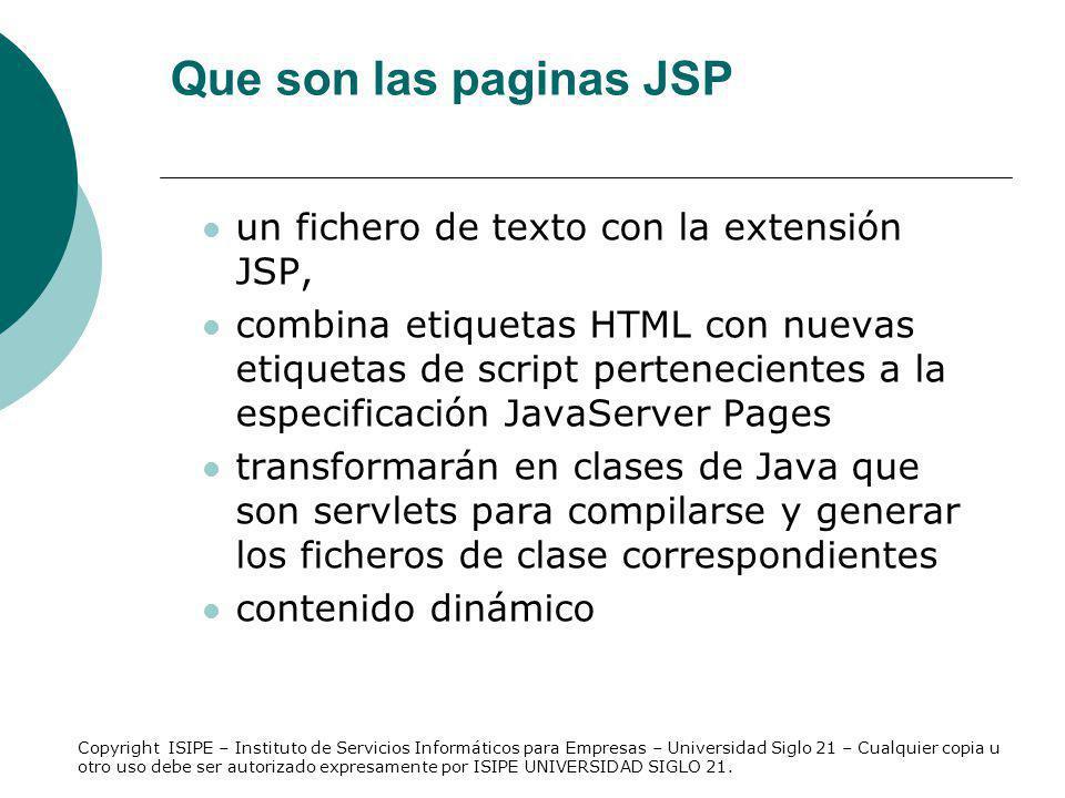Que son las paginas JSP un fichero de texto con la extensión JSP,