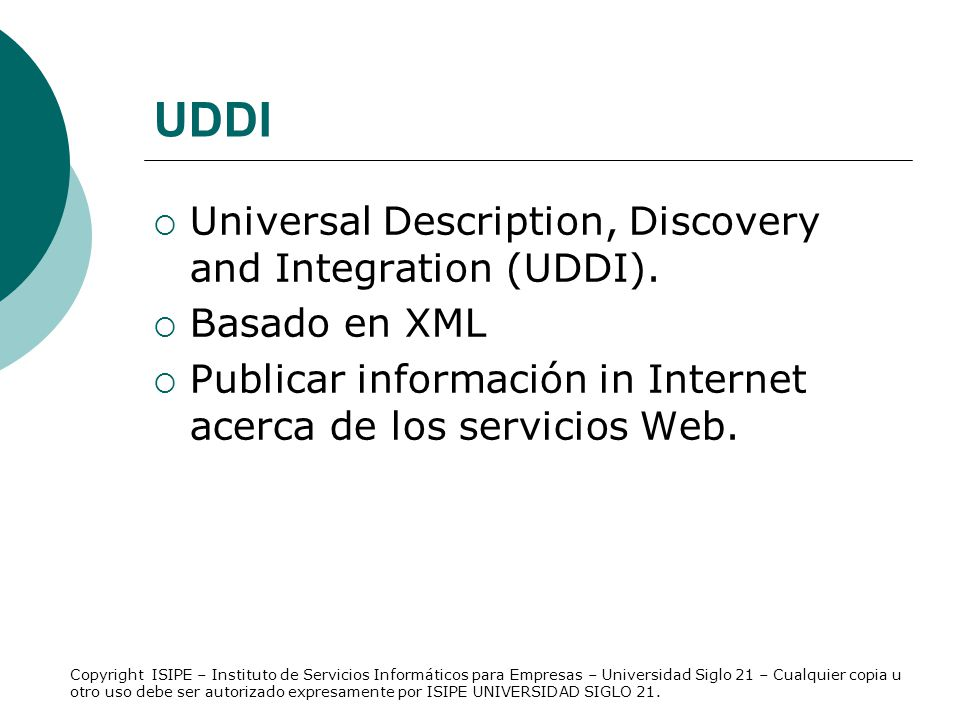 UDDI Universal Description, Discovery and Integration (UDDI).