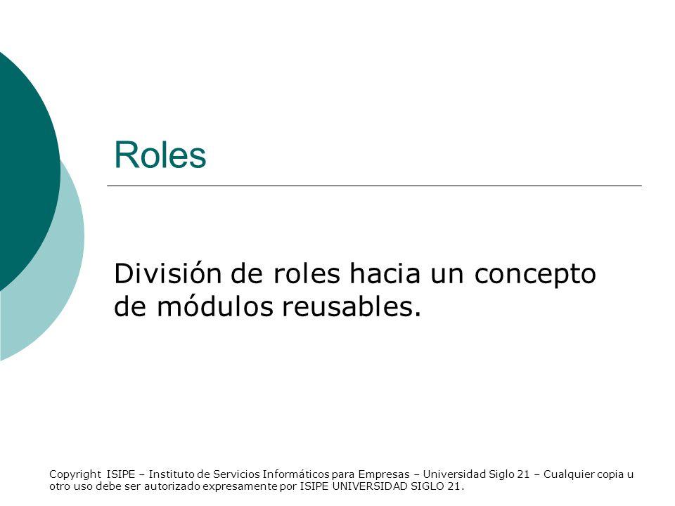 División de roles hacia un concepto de módulos reusables.