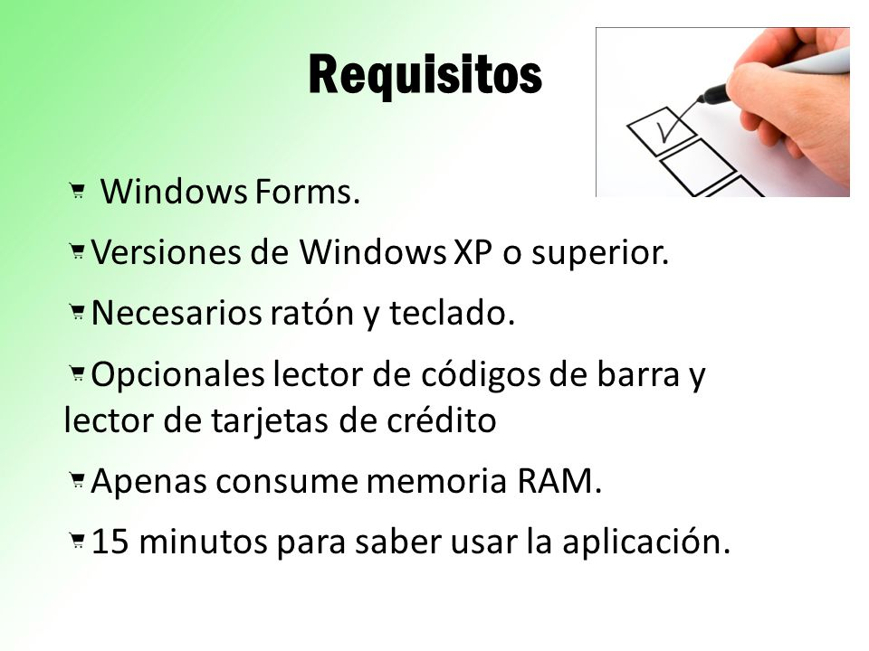 Requisitos Windows Forms. Versiones de Windows XP o superior.