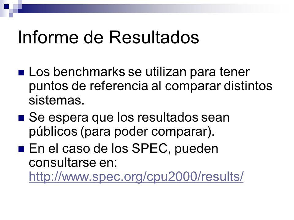 Informe de Resultados Los benchmarks se utilizan para tener puntos de referencia al comparar distintos sistemas.
