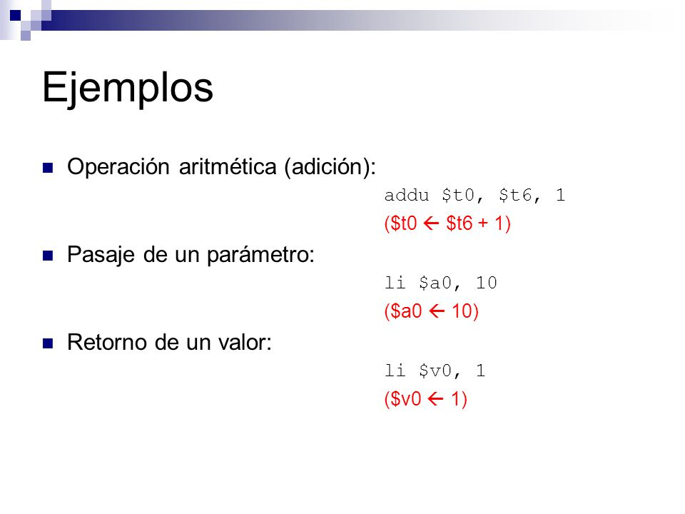 Ejemplos Operación aritmética (adición): Pasaje de un parámetro: