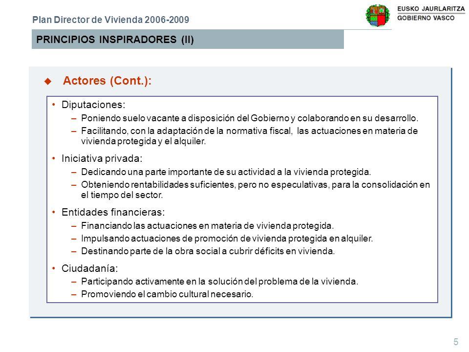 Actores (Cont.): PRINCIPIOS INSPIRADORES (II) Diputaciones: