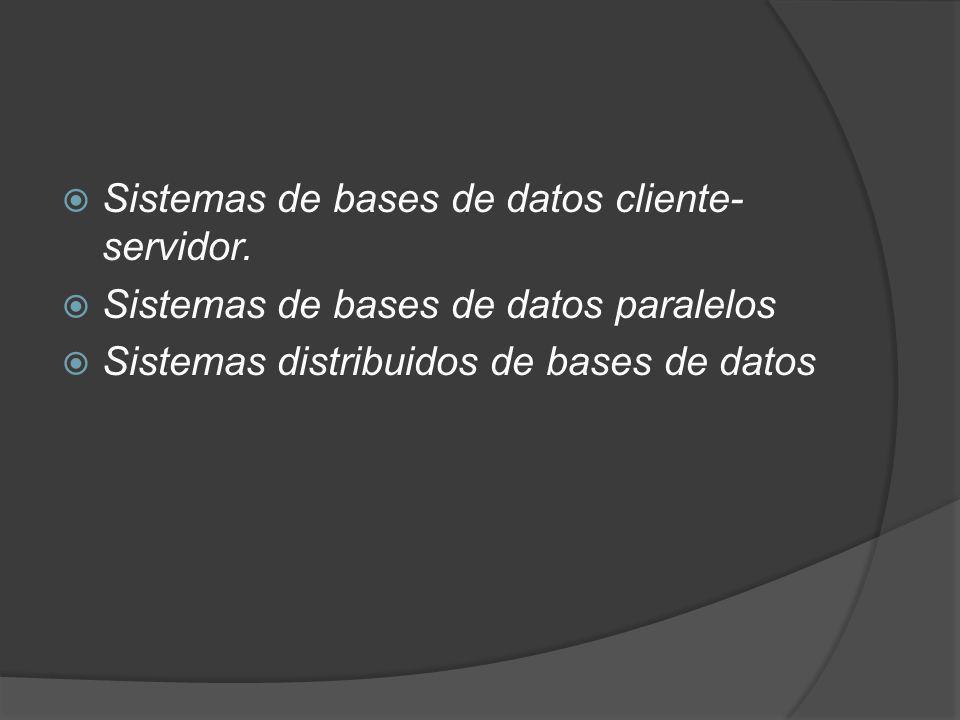 Sistemas de bases de datos cliente-servidor.