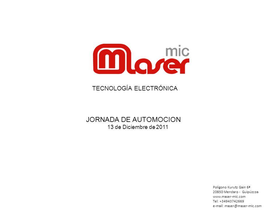 JORNADA DE AUTOMOCION TECNOLOGÍA ELECTRÓNICA 13 de Diciembre de 2011
