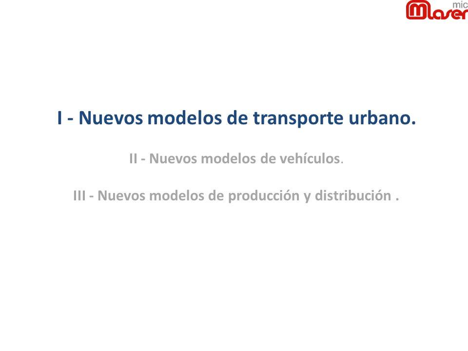 I - Nuevos modelos de transporte urbano.
