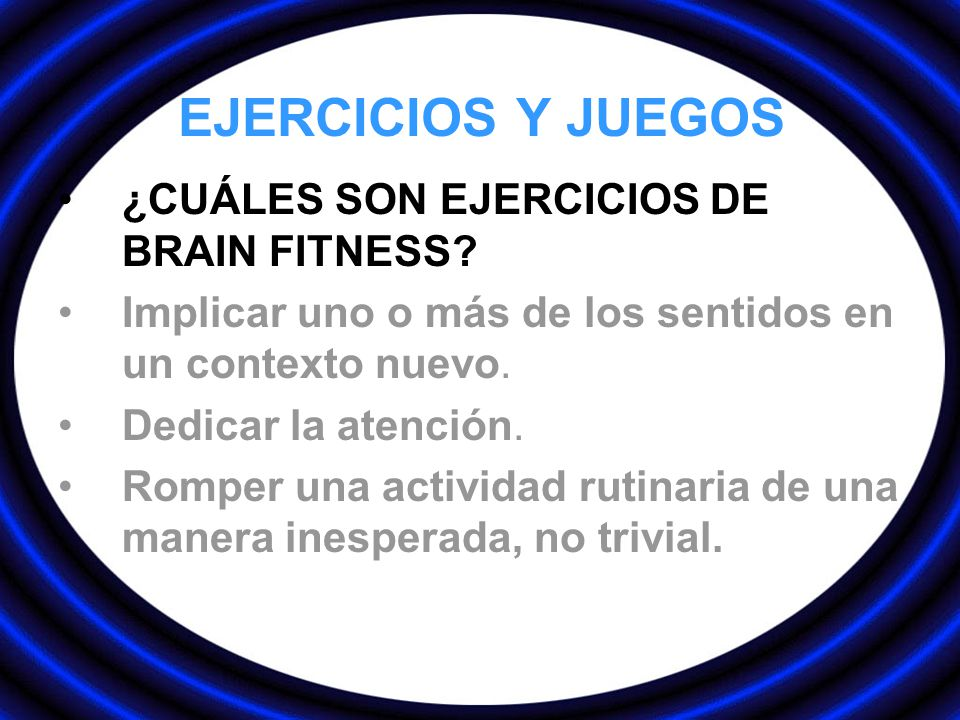 EJERCICIOS Y JUEGOS ¿CUÁLES SON EJERCICIOS DE BRAIN FITNESS