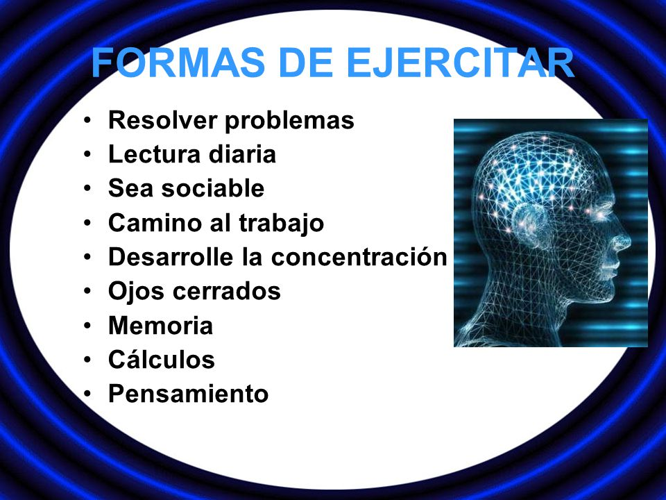 FORMAS DE EJERCITAR Resolver problemas Lectura diaria Sea sociable