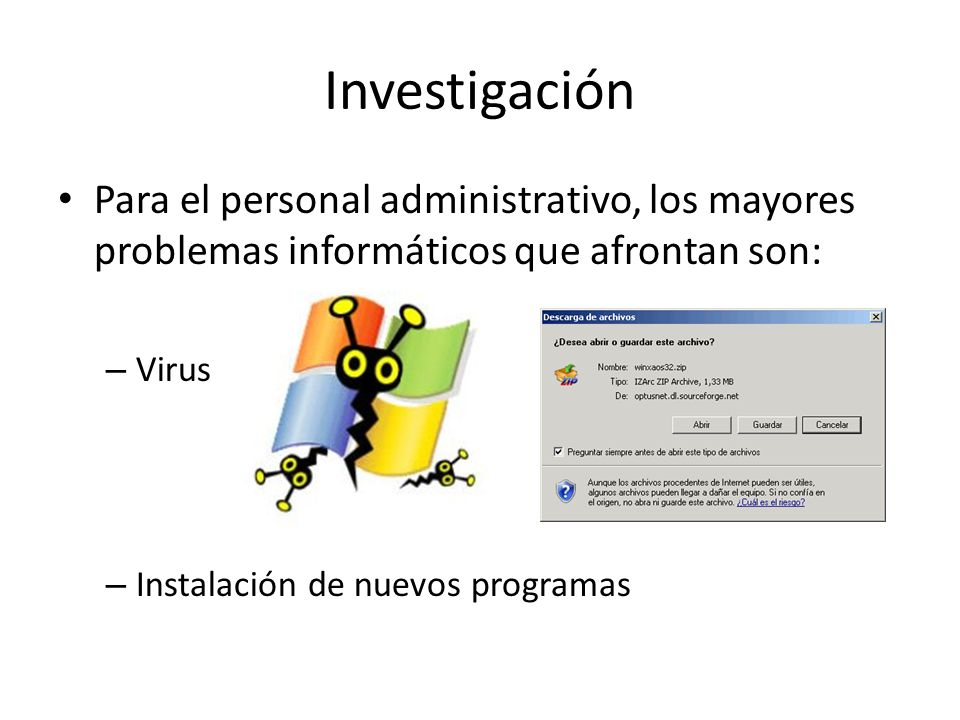 Investigación Para el personal administrativo, los mayores problemas informáticos que afrontan son: