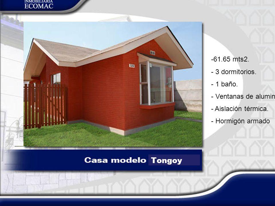 Tongoy 61.65 mts2. 3 dormitorios. 1 baño. Ventanas de aluminio.