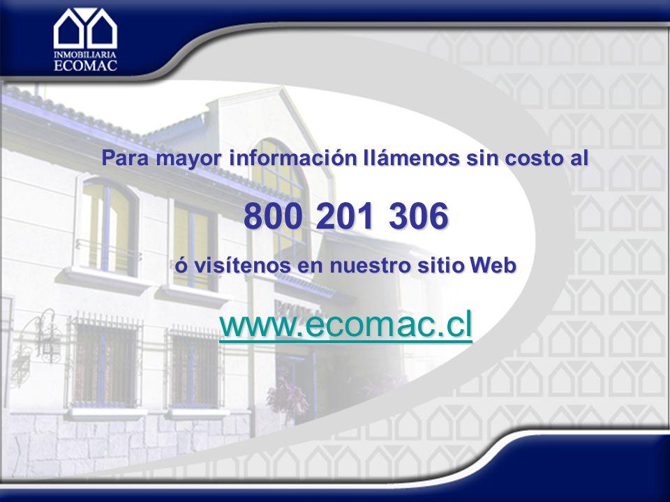 800 201 306 www.ecomac.cl Para mayor información llámenos sin costo al