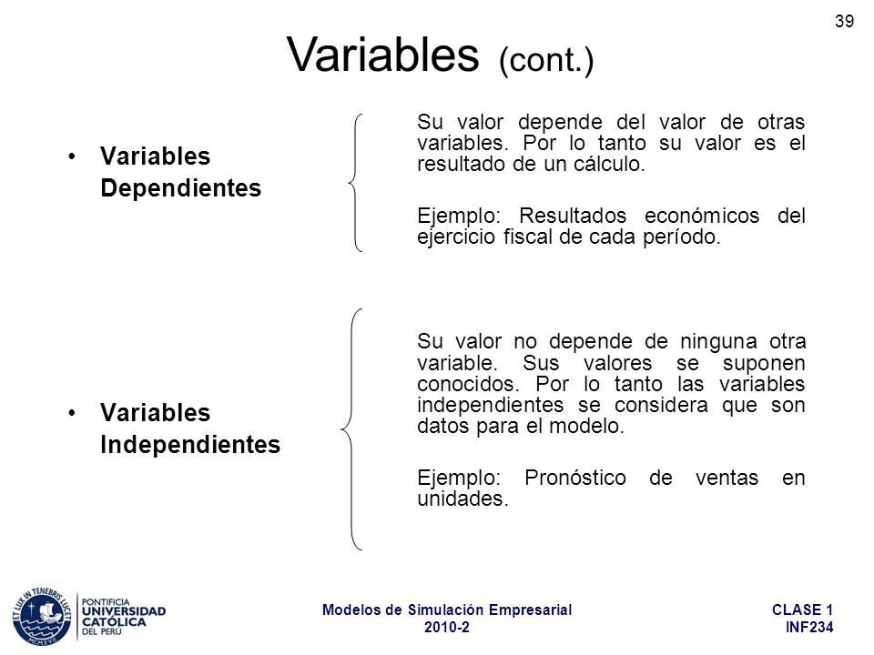 Variables (cont.) Variables Dependientes Independientes