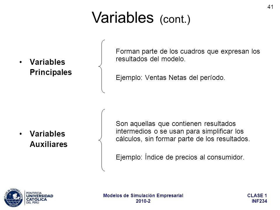 Variables (cont.) Variables Principales Auxiliares