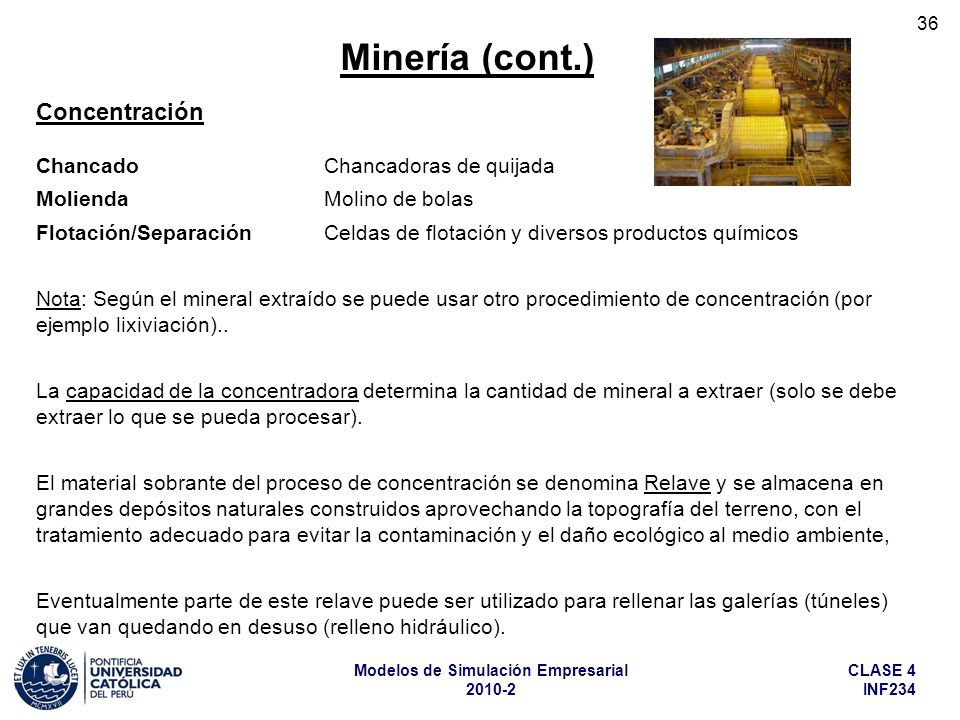 Minería (cont.) Concentración Chancado Chancadoras de quijada