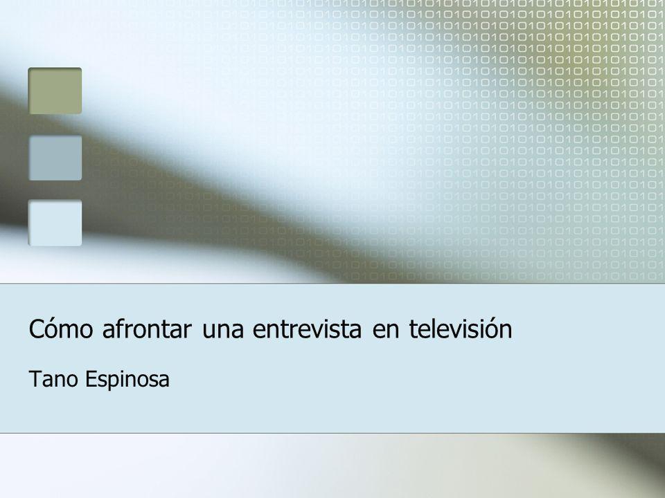 Cómo afrontar una entrevista en televisión