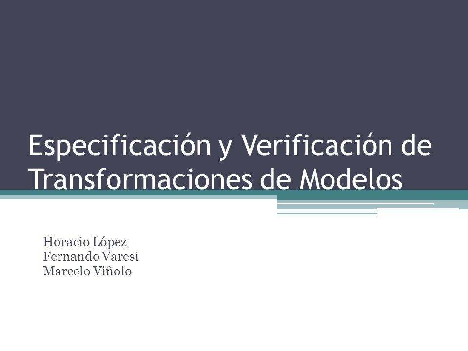 Especificación y Verificación de Transformaciones de Modelos