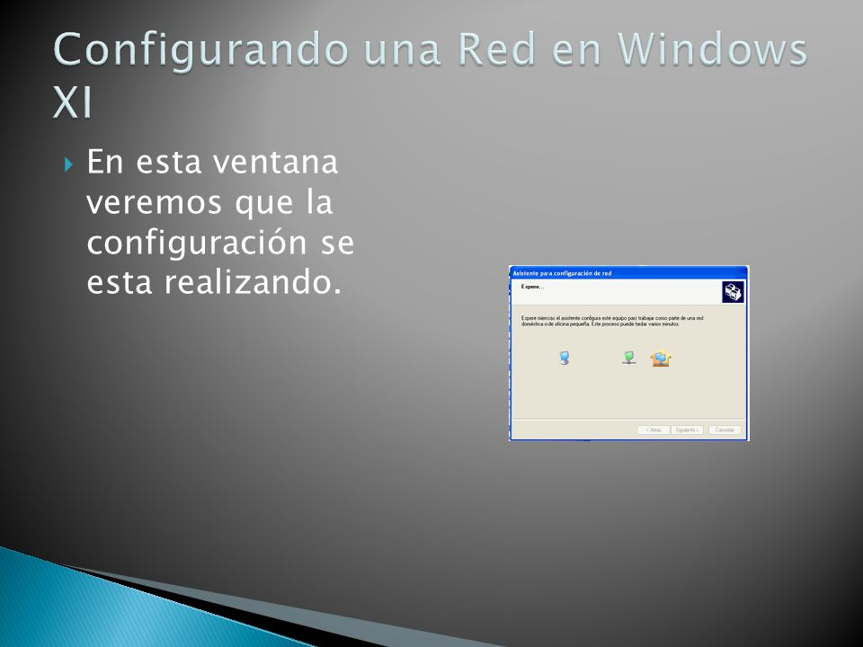Configurando una Red en Windows XI