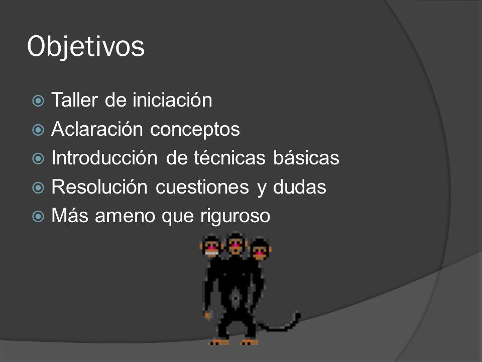 Objetivos Taller de iniciación Aclaración conceptos