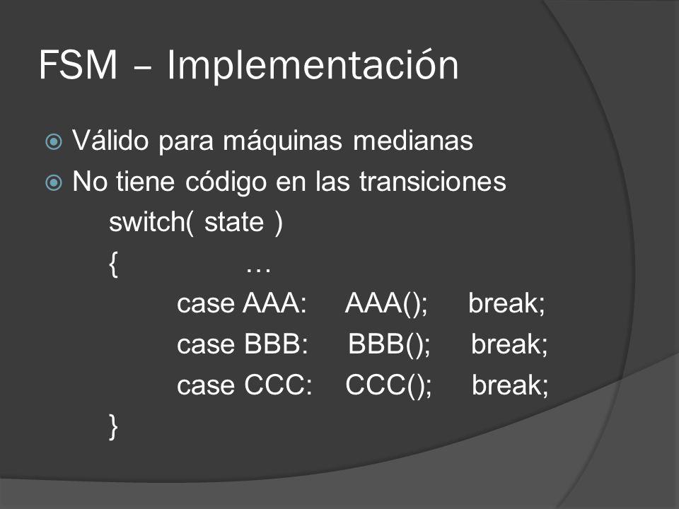 FSM – Implementación Válido para máquinas medianas