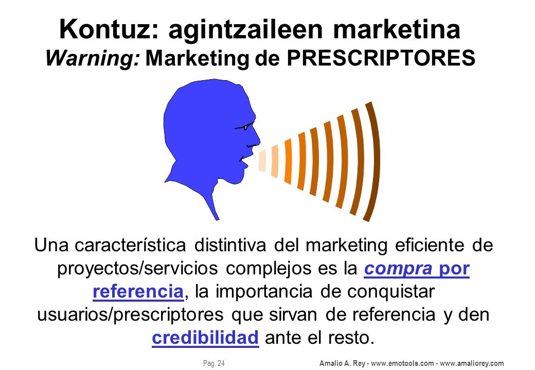 Kontuz: agintzaileen marketina Warning: Marketing de PRESCRIPTORES