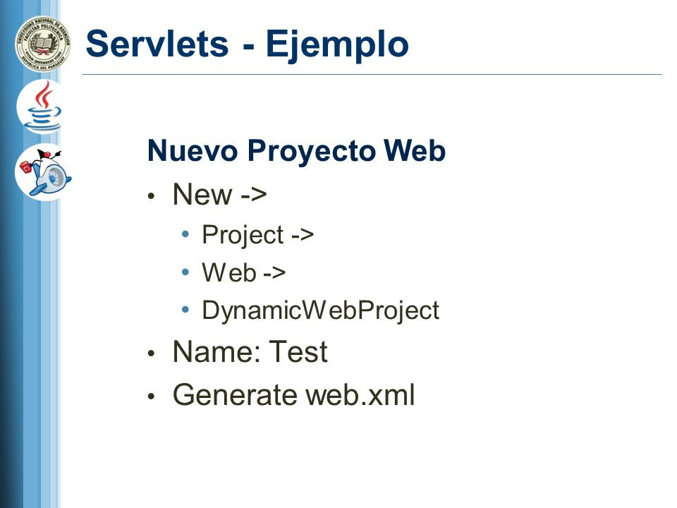 Servlets - Ejemplo Nuevo Proyecto Web New -> Name: Test