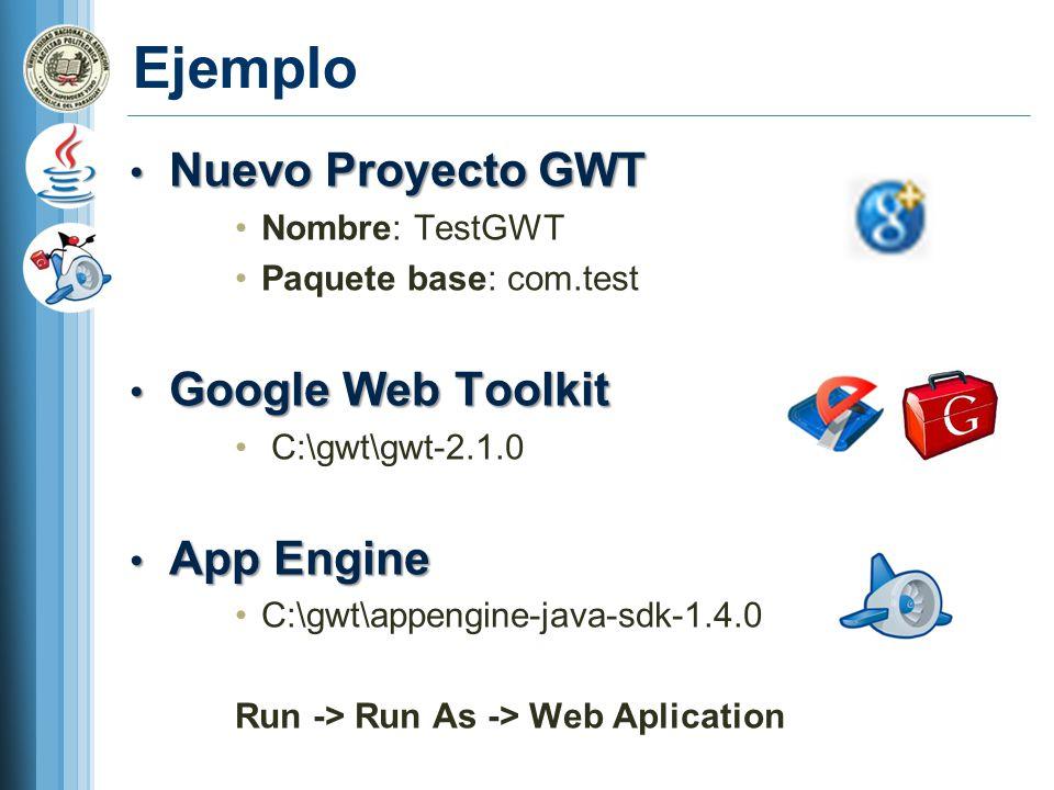 Ejemplo Nuevo Proyecto GWT Google Web Toolkit App Engine