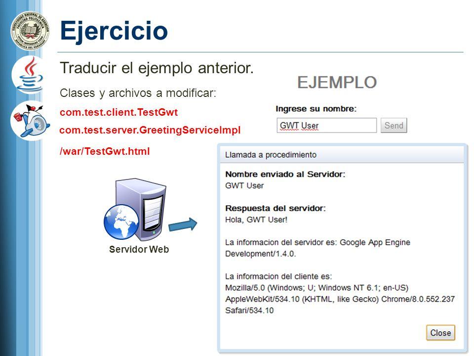 Ejercicio Traducir el ejemplo anterior. Clases y archivos a modificar: