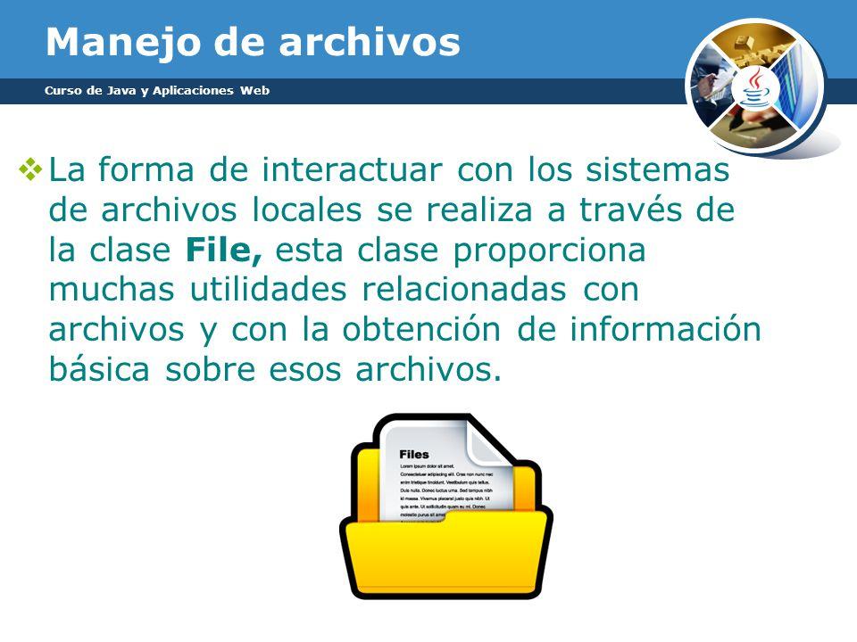 Manejo de archivos Curso de Java y Aplicaciones Web.
