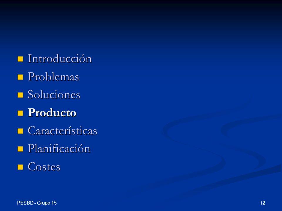 Introducción Problemas Soluciones Producto Características