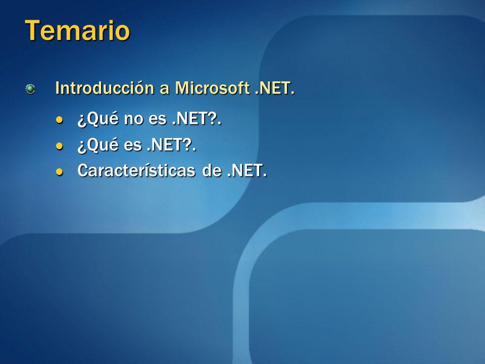 Temario Introducción a Microsoft .NET. ¿Qué no es .NET .