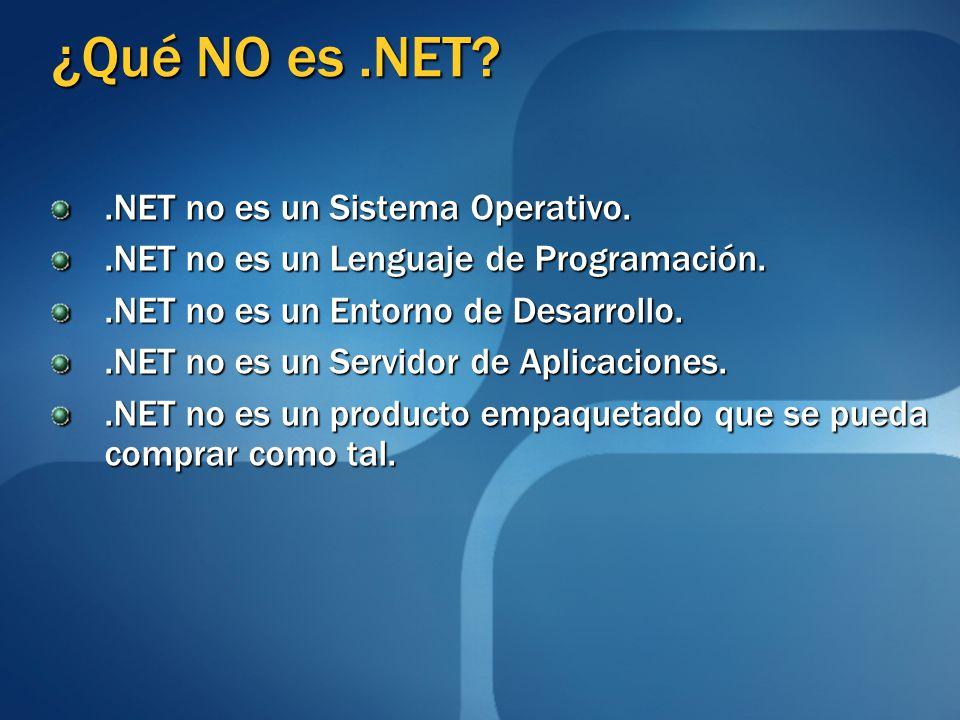 ¿Qué NO es .NET .NET no es un Sistema Operativo.