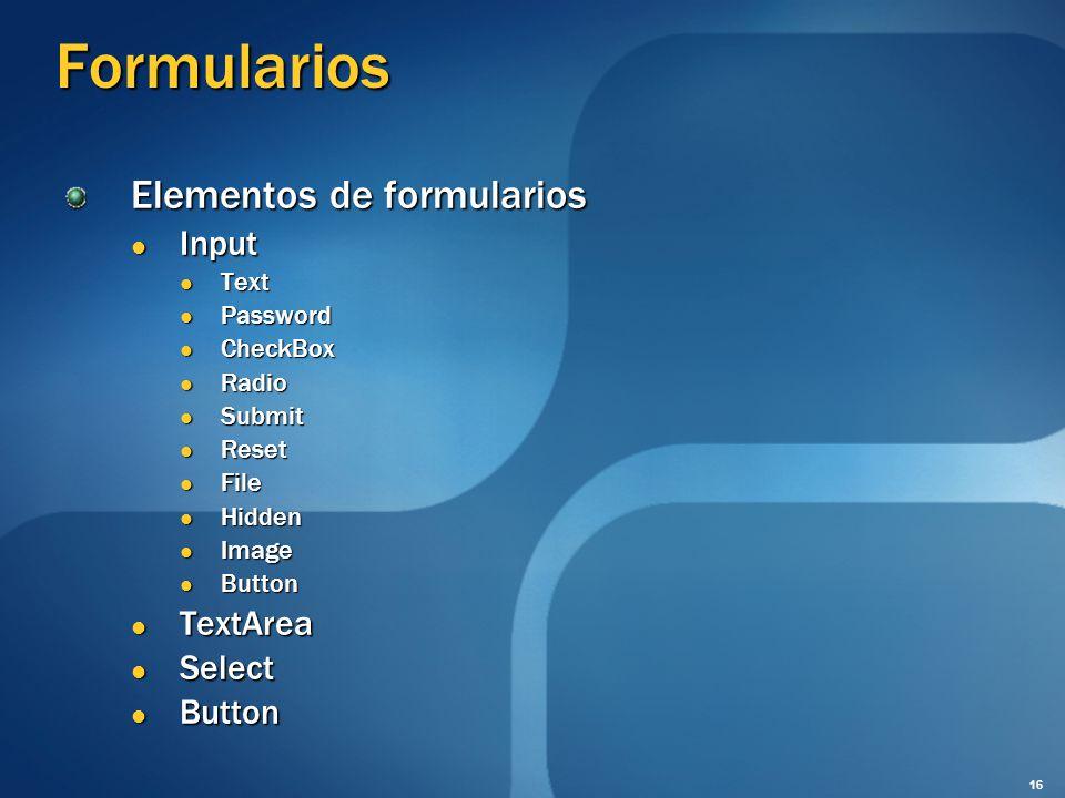 Formularios Elementos de formularios Input TextArea Select Text