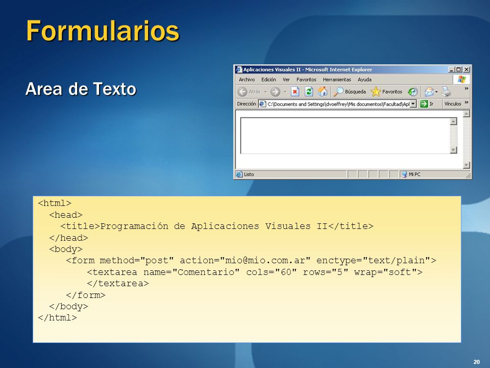 Formularios Area de Texto <html> <head>