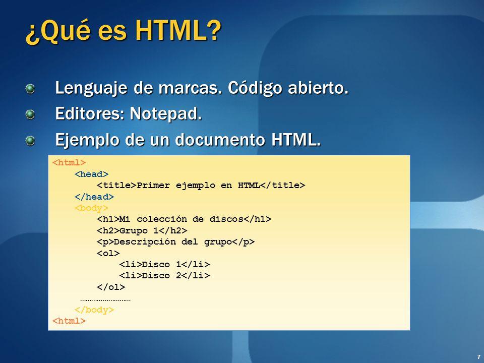 ¿Qué es HTML Lenguaje de marcas. Código abierto. Editores: Notepad.