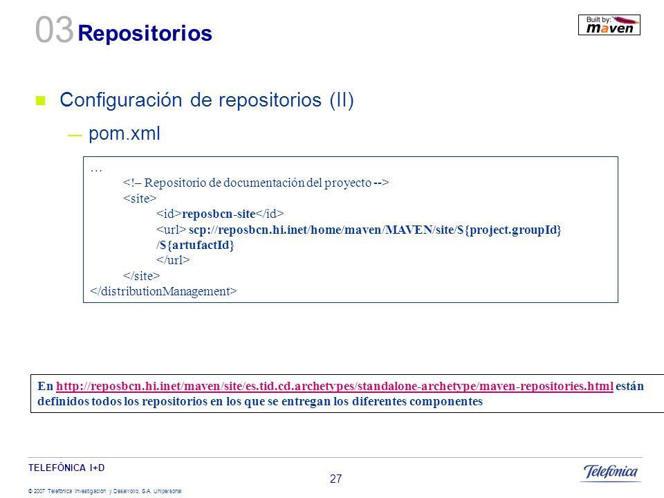 03 Repositorios Configuración de repositorios (II) pom.xml …