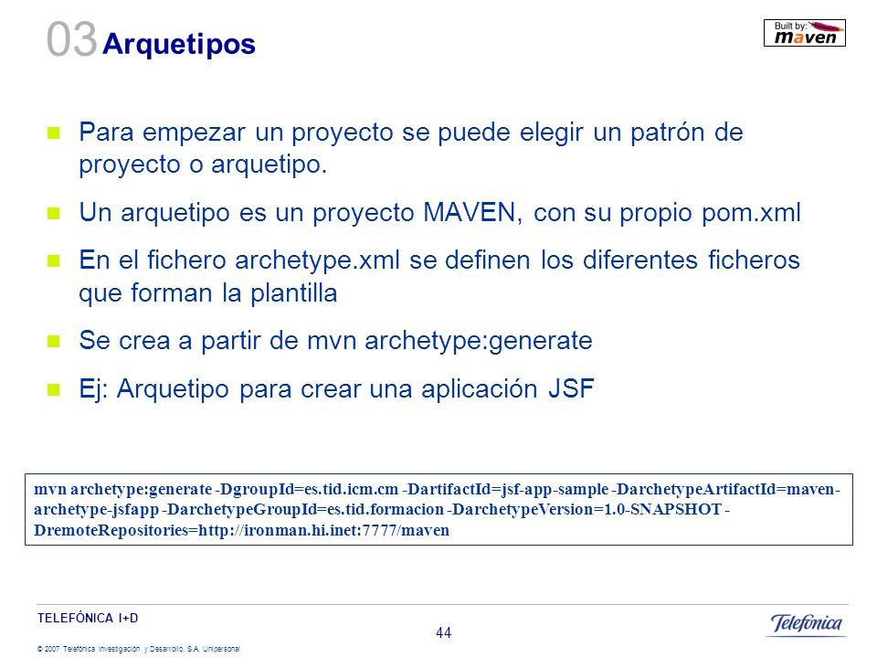 03 Arquetipos. Para empezar un proyecto se puede elegir un patrón de proyecto o arquetipo. Un arquetipo es un proyecto MAVEN, con su propio pom.xml.
