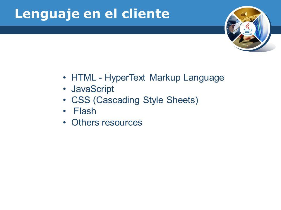 Lenguaje en el cliente HTML - HyperText Markup Language JavaScript