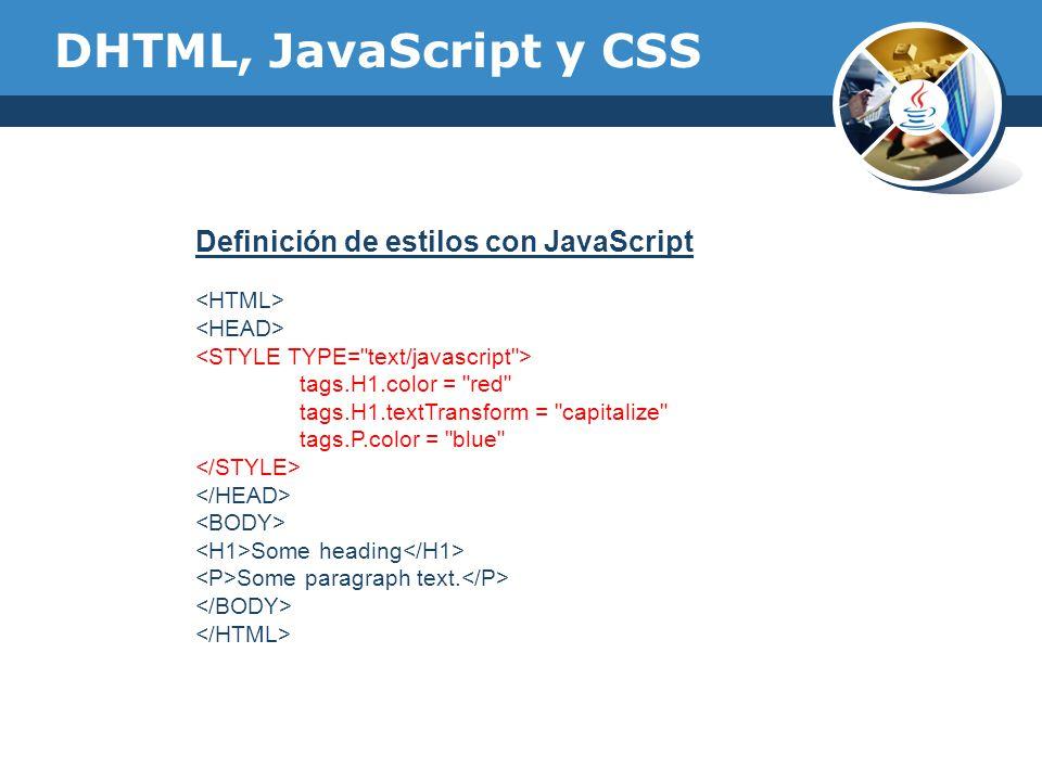 DHTML, JavaScript y CSS Definición de estilos con JavaScript