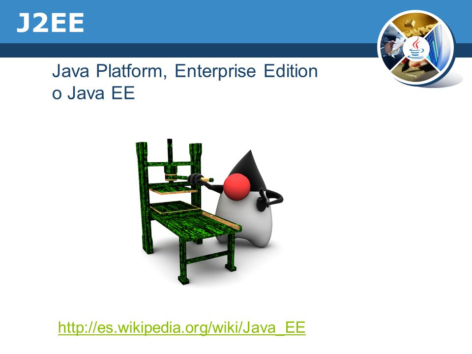 J2EE Java Platform, Enterprise Edition o Java EE