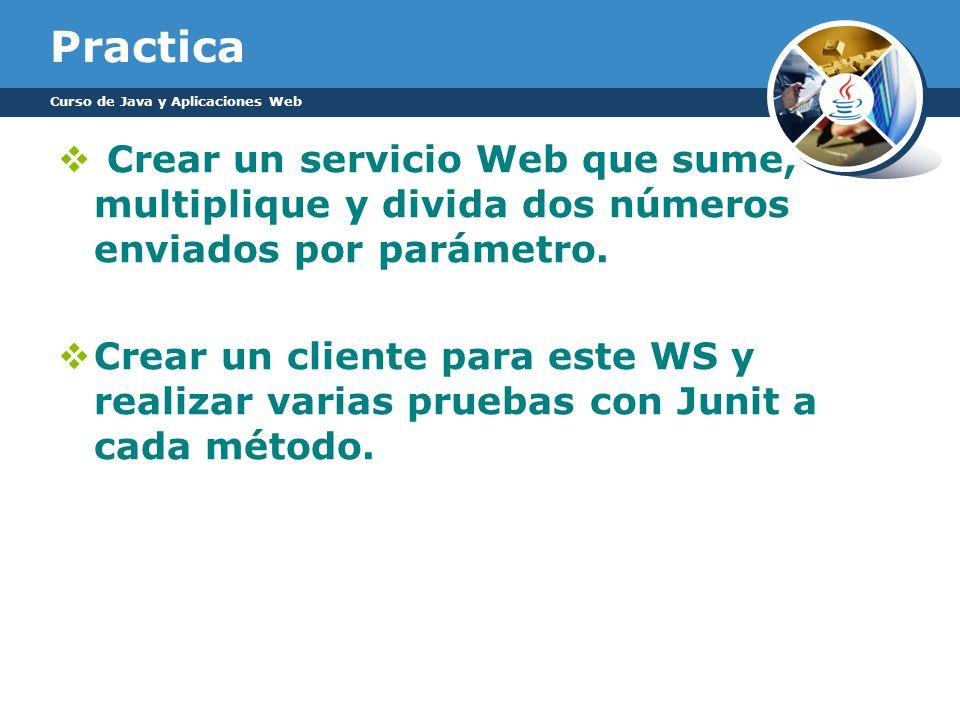 Practica Curso de Java y Aplicaciones Web. Crear un servicio Web que sume, multiplique y divida dos números enviados por parámetro.