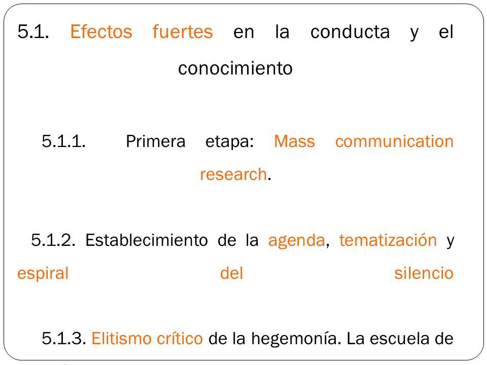 5. 1. Efectos fuertes en la conducta y el conocimiento. 5. 1. 1